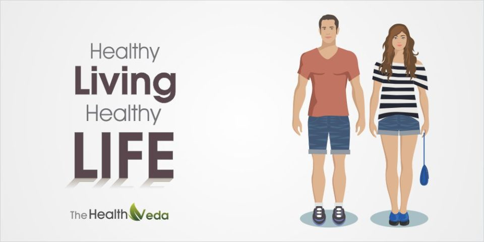 Healthy Living – Healthy Life – Ways to Live a Healthy Life