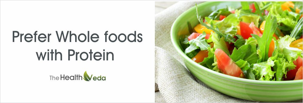 healthveda-prefer-whole-foods-with-protein