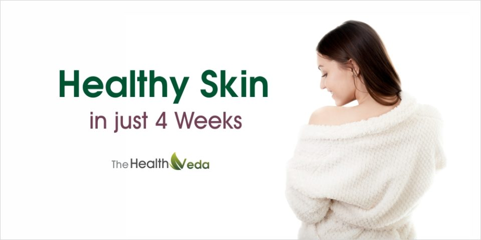 Healthy Skin in Just 4 Weeks