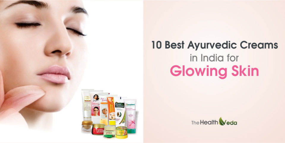 10 Best Ayurvedic Creams in India for Glowing Skin