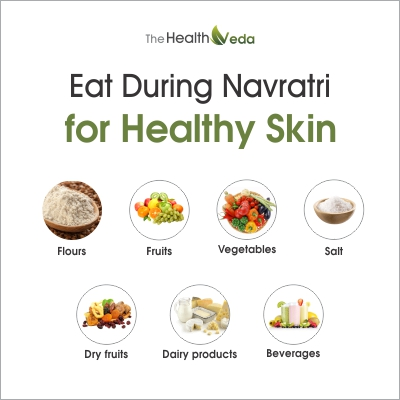 eat during Navratri for healthy skin