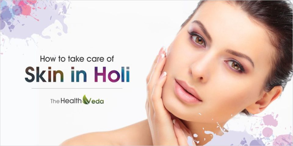 How to Take Care of Skin in Holi