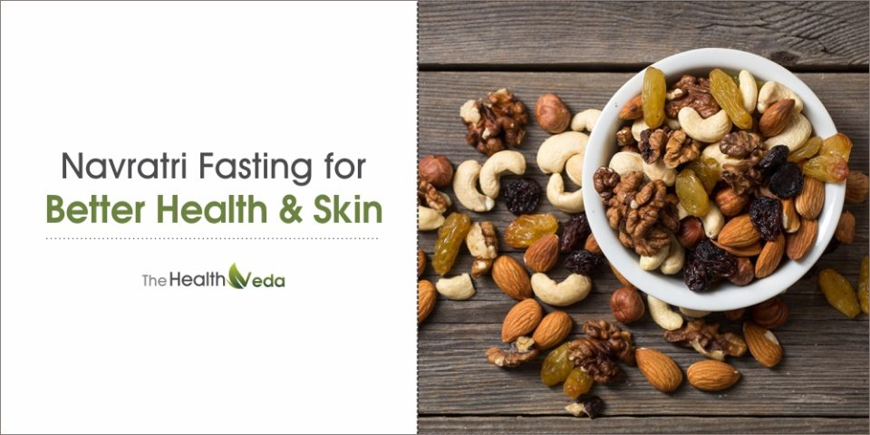 Navratri Fasting for Better Health and Skin