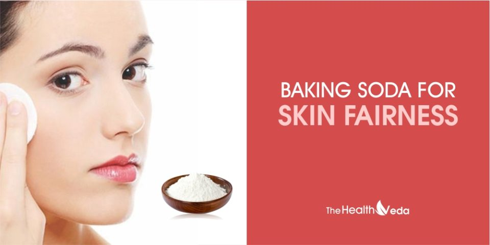 Baking Soda for Skin Fairness - The Healthveda