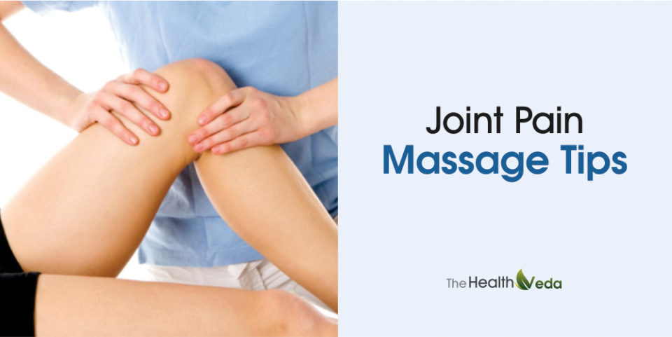 Joint Pain Massage Tips