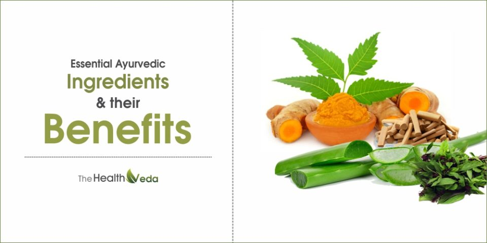 Essential Ayurvedic Ingredients and their Benefits