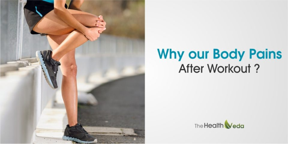 Why Our Body Pains After Workout?