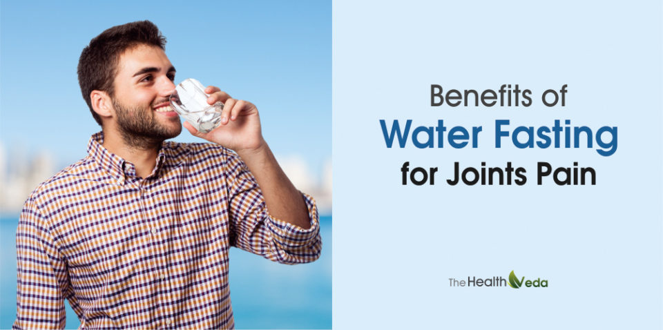 Benefits of Water Fasting for Joints Pain