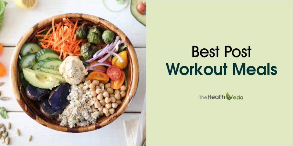 Best Healthy Post Workout Meals
