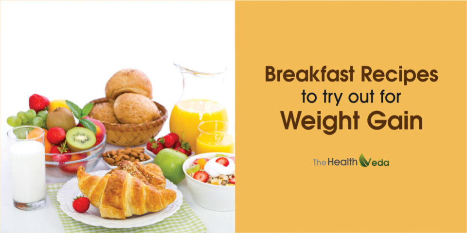 Breakfast Recipes to try out for Weight Gain