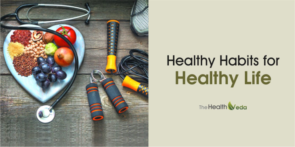 Healthy Habits for Healthy Life