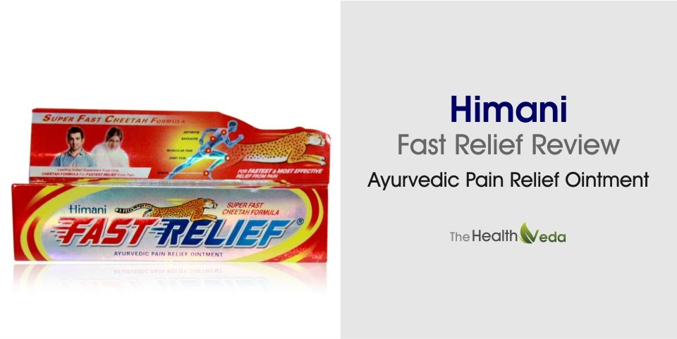 Himani Fast Relief Review- Ayurvedic Pain Relief Ointment