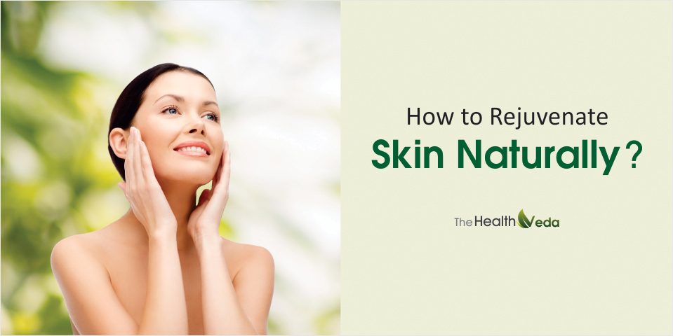 How to Rejuvenate Skin Naturally?
