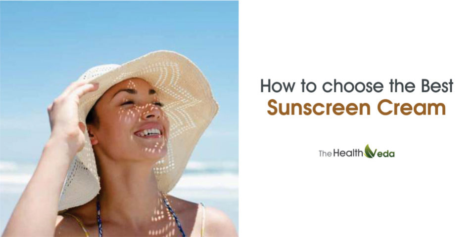 How to choose the best Sunscreen Cream