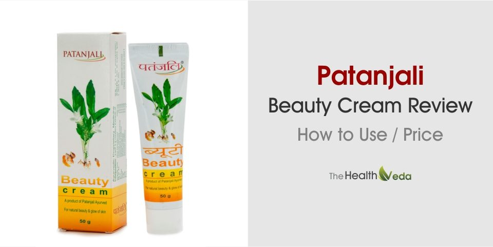 Patanjali Beauty Cream Review – How to use and Price