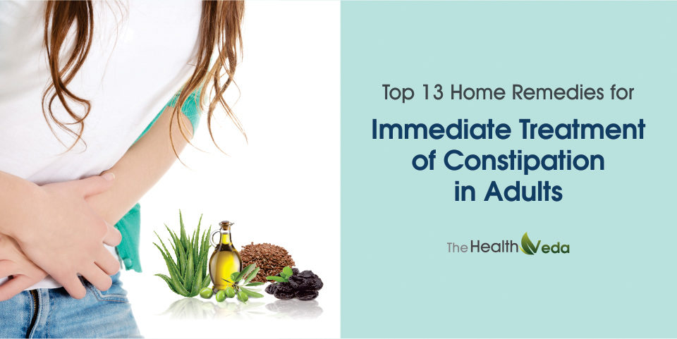 Top 13 Home Remedies for Immediate Treatment of Constipation in Adults