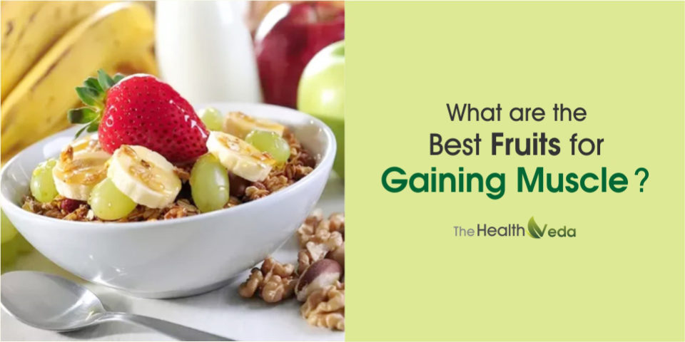 What are the best Fruits for Gaining Muscle?