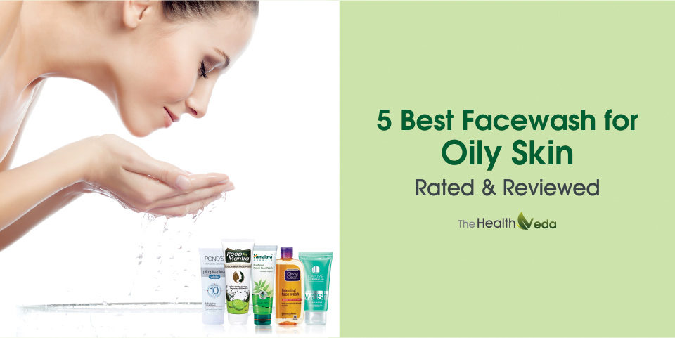 5 Best Face wash for oily Skin – Rated & Reviewed