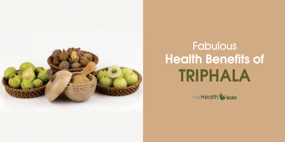 Fabulous Health Benefits of Triphala