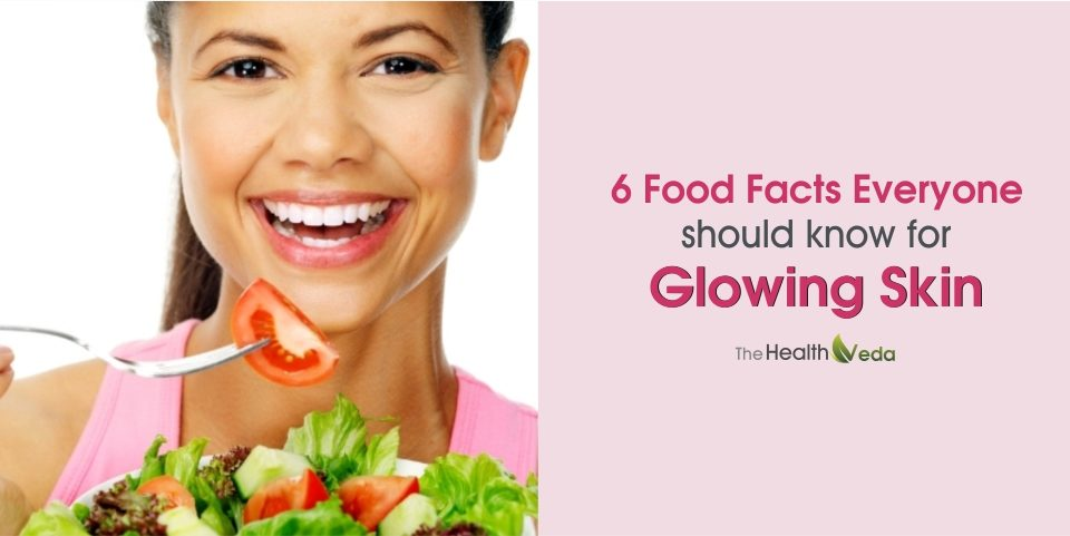 6 Food Facts Everyone Should Know For Glowing Skin