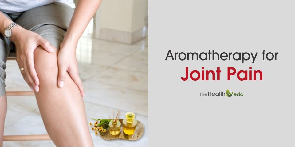 Aromatherapy for Joint Pain