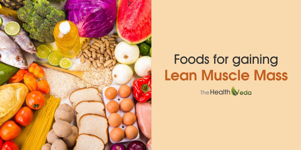Foods For Gaining Lean Muscle Mass