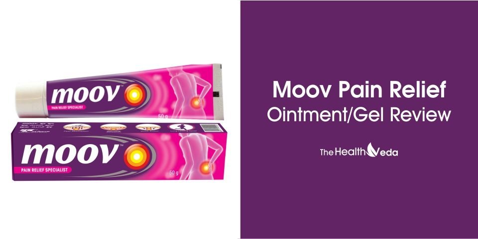 Moov Pain Relief Ointment/Gel Review, Uses, Benefits & Side Effects