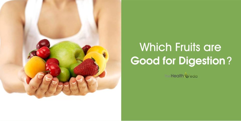 Which Fruits are Good for Digestion?