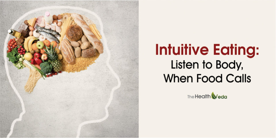 Intuitive Eating: Listen to Body, When Food Calls