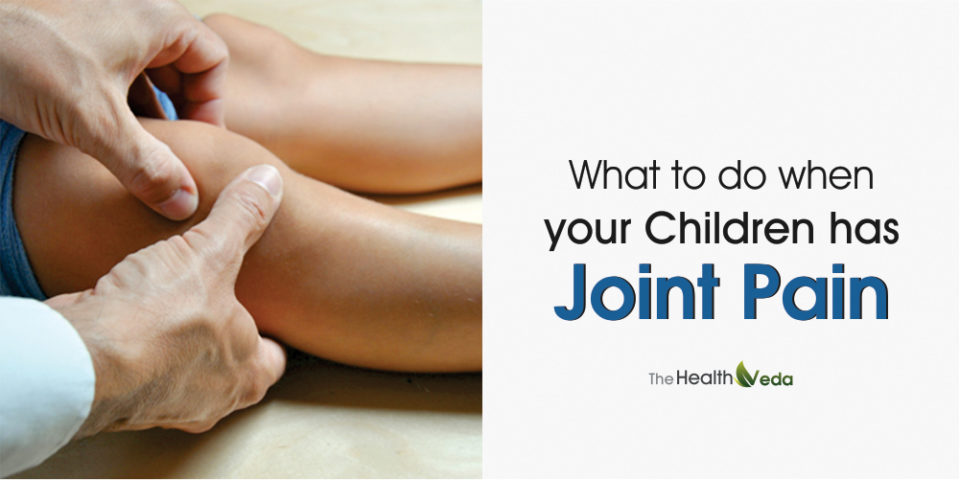 What to do when your Children has Joint Pain