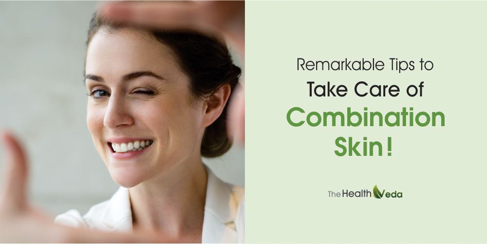 Remarkable-Tips-to-Take-Care-of-Combination-Skin