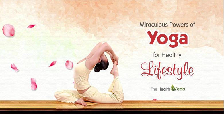 Miraculous Powers of Yoga for Healthy Lifestyle