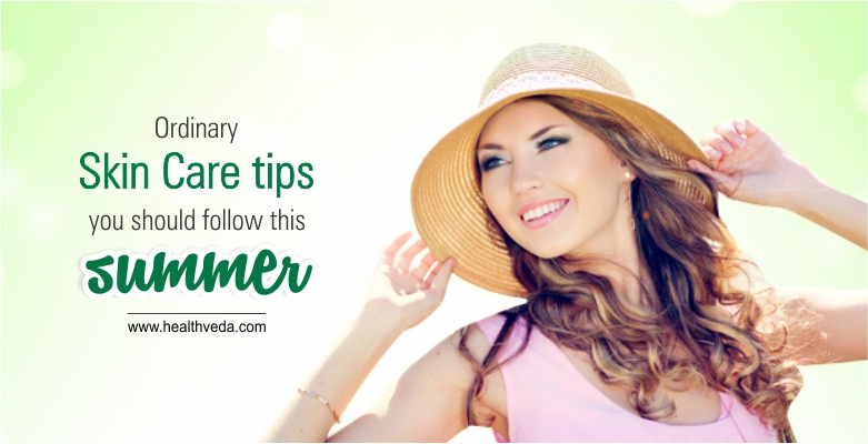 Ordinary Skin care tips you should follow this summer