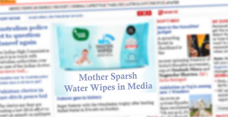 Mother Sparsh 98% Water Wipes In Media (Mother Sparsh Baby Wipes in News)